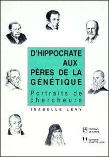 D'Hippocrate aux pères de la Génétique