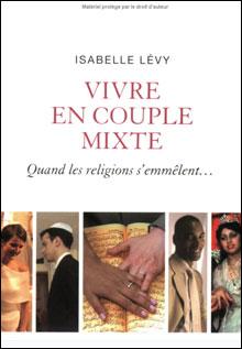 Vivre en couple mixte, Quand les religions s'emmêlent...